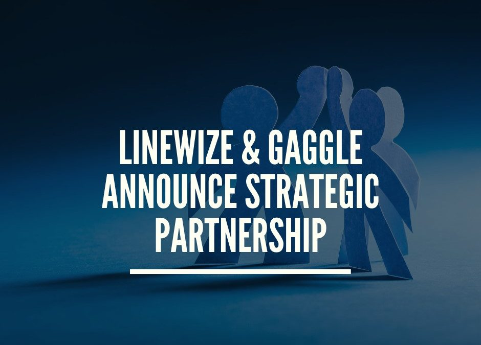 Linewize and Gaggle announce strategic partnership